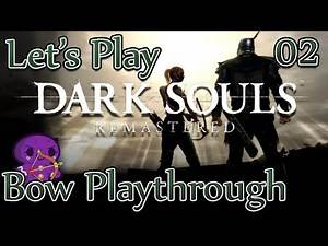 Dark Souls REMASTERED [Ep 2] - Knights, Demons, & Solaire (BOW ONLY Playthrough / PC 2018 Remaster)