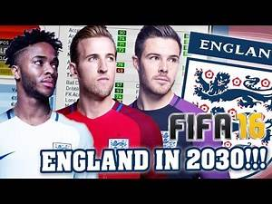 ENGLAND in 2030 (All Best Players and Regens) FIFA 16 Career Mode