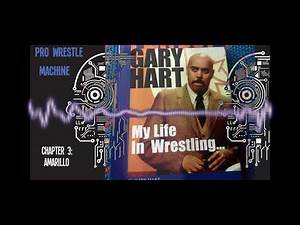 Gary Hart My Life in Wrestling..... Chapter 3: Amarillo