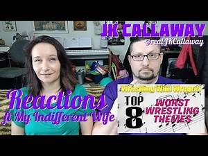 Top 8 Worst Wrestling Themes Reactions (ft. My Indifferent Wife)