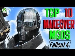 Fallout 4 Top 10 Extreme Makeover Mods