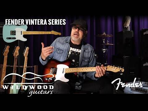 The Fender Vintera Series • Wildwood Guitars