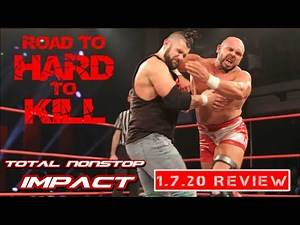 TNI   IMPACT Wrestling - 1.7.20 REVIEW - Road To HARD TO KILL!