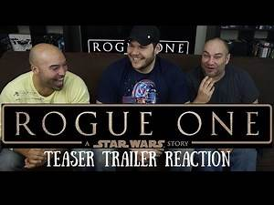 ROGUE ONE A Star Wars Story Teaser Trailer REACTION