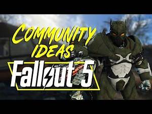 Community Ideas For Fallout 5 | Episode 2