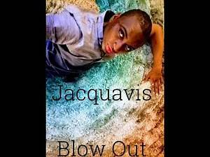 Jacquavis - Blow Out