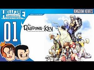The Guiding Key: A HFC Kingdom Hearts marathon [Episode #1: Kingdom Hearts Final Mix, Pt.1 of 3]