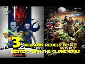 3 Reasons why Star Wars Rebels is better than The Clone Wars