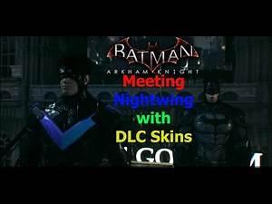 Batman Arkham Knight: Meeting Nightwing with DLC Skins
