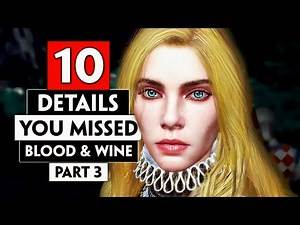 10 More Details You Missed in Toussaint (Blood and Wine) Part 3   THE WITCHER 3