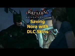 Batman Arkham Knight: Saving Nora with DLC Skins