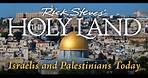 Rick Steves' The Holy Land: Israelis and Palestinians Today