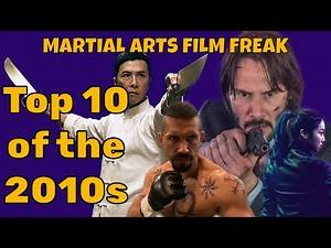 Best Martial Arts Films of the 2010s