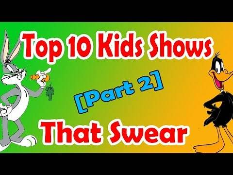 Top 10 swearing kids shows part 2 (or sounds like their swearing) swearing cartoon shows