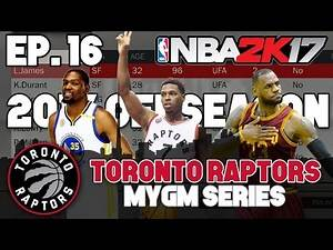 "NBA 2K17 Raptors MyGM ep. 16 - ""Operation Re-Sign Kyle Lowry"" (2017 OFFSEASON)"