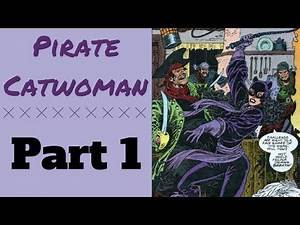 Purr-fecting Pirate Catwoman: Part 1