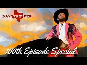 The Daytripper 100th Episode Special (FULL EPISODE)