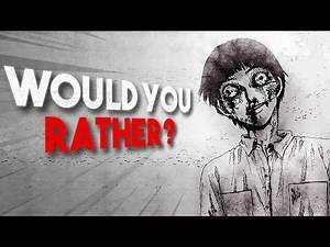 """""""Would You Rather?"""" Creepypasta"""