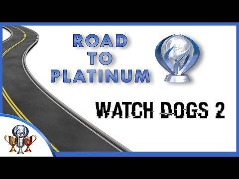 Watch Dogs 2 Road to Platinum - Trophy Guide Roadmap to Platinum