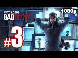 Watch Dogs - Bad Blood Walkthrough PART 3 (PC) [1080p] No Commentary TRUE-HD QUALITY