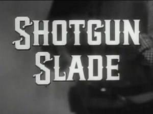Shotgun Slade - Spanish Box, Full Episode, Classic Western TV Show
