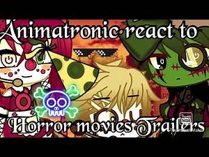 Animatronic react to Horror movies TrAiLeRs|Gacha Club🤖🤡Afton family