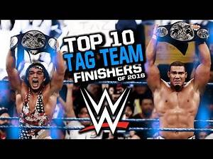 WWE TOP 10 TAG TEAM FINISHERS OF 2016