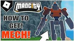 🤖HOW TO GET MECH!🤖 in MAD CITY! [ROBLOX]