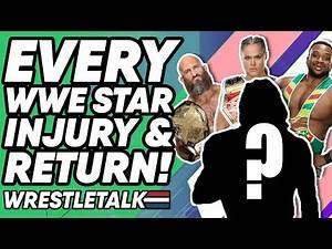 EVERY WWE Star Injury & RETURN Date! | WrestleTalk