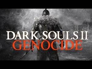 Dark Souls 2: Drangleic Genocide - Everyone is dead
