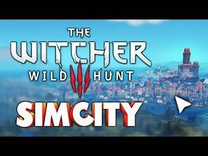 The Witcher 3 - SimCity Edition!