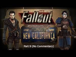 Fallout New California :Part 9 - Stare into the Abyss (No Commentary)