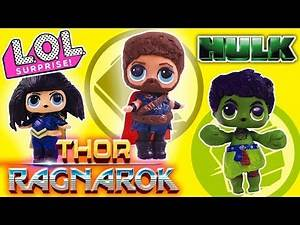 THOR RAGNAROK Movie Transformation from L.O.L SURPRISE DOLLS to Avengers THOR, HULK and LOKI