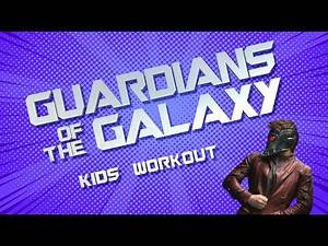 GUARDIANS OF THE GALAXY 'Starlord' Workout for Kids