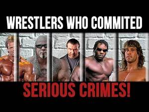 10 Serious Crimes Committed by Popular Wrestlers!