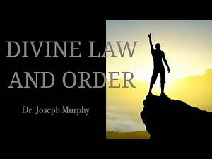 Dr. Joseph Murphy- Divine Law And Order Governs My Life