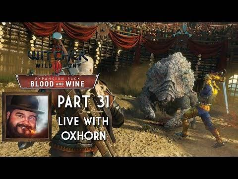 The Witcher 3 Part 31: Blood & Wine - Live with Oxhorn