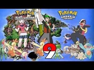 Legends Challenge: Pokémon Ruby, Sapphire, and Emerald - Part 9