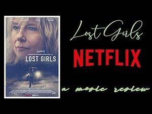 Lost Girls: a movie review for Netflix March 2020