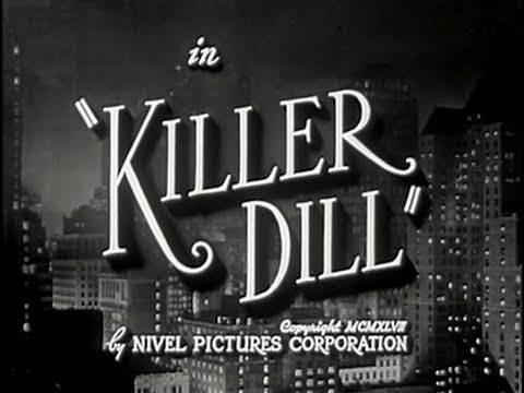 Killer Dill (1947) [Comedy] [Crime]