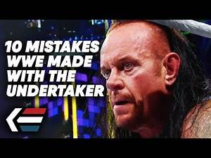 10 Worst Mistakes WWE Made With The Undertaker
