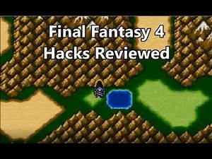 Final Fantasy 4 Hacks Reviewed - Ultima, Unprecedented Crisis and The Darkness Within