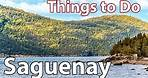 Saguenay, Quebec, Canada - Things to do - Part 4