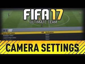 "LET'S PLAY FIFA 17 - #2 ""BEST CAMERA SETTING TO USE"" - FIFA 17 ULTIMATE TEAM RTG"