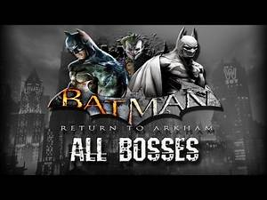 ALL BOSSES | Batman: Return to Arkham City