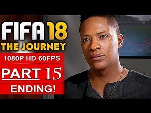 FIFA 18 THE JOURNEY ENDING Gameplay Walkthrough Part 15 [1080p HD 60FPS] - No Commentary (FULL GAME)