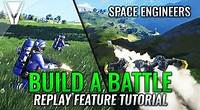 Build a Battle: Replay Tutorial - Space Engineers