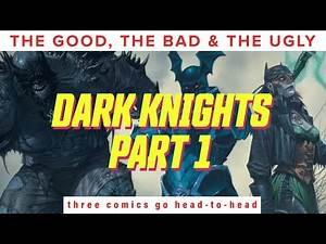 Which Evil Batman is Best?   The Good, The Bad and the Ugly