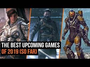 The Best Upcoming Games of 2019 (So Far)