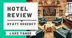 Hotel Review: Hyatt Regency North Lake Tahoe